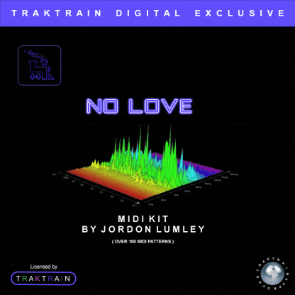 Traktrain Midi Kit by Jordon Lumley - No Love (Over 100 MIDI Patterns)