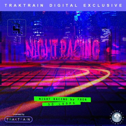 """Cover for Traktrain Loop Kit """"Night Racing"""" (50 Loops) by freq"""