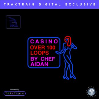 "Chef Aidan presents Traktrain Mellow Hip Hop Stem Kit (Over 100 Loops) ""Casino"""