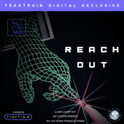 "Hit Star Productions presents Traktrain Futuristic Loop KIt (50 Loops) ""Reach Out"""