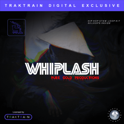 "Pure Gold Productions presents Traktrain Dark Trap Stem Loop Kit (Over 50 Loops) ""Whiplash"""