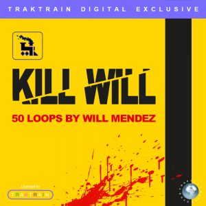 "Cover for Traktrain Guitar Kit ""Kill Will"" (50 Loops) by Will Mendez"