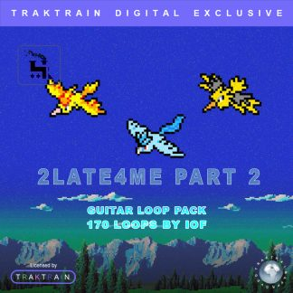 """Cover for """"2Late4Me Part 2"""" Guitar Loop Pack (170 Loops) by IOF"""